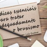 Bruxismo: 9 dicas essenciais para tratar adequadamente o distúrbio.