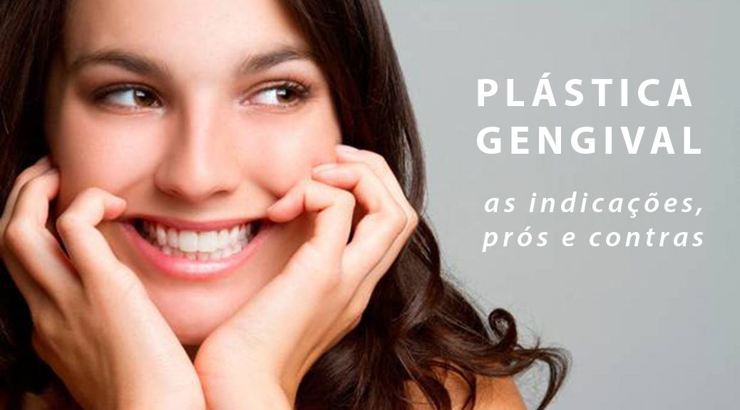 plastica gengival indicações prós e contras post