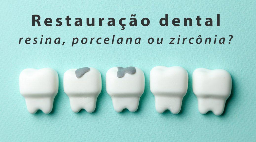 restauração dental em resina, porcelana ou zircônia post blog